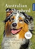 Australian Shepherd: Auswahl, Haltung, Erziehung, Beschäftigung (Praxiswissen Hund)
