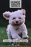 Hunde Trainingstagebuch: Malteser I Training I Gesundheit I Notizen I Welpen I Hundeschule I Verein...