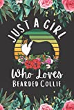 Bearded Collie Gift : Just A Girl Who Loves Bearded Collie: Perfect Bearded Collie Lover Gift For...