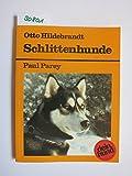 Schlittenhunde. Sibirian Husky - Samojede - Eskimohund - Alaskan Malamute - Akita Inu. Praktische...