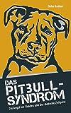 Das Pitbull-Syndrom: Die Angst vor Hunden und der moderne Zeitgeist