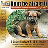 Unbekannt CD Dont be afraid 2 Gold - Desensibilisierung von Hunden/Hundewelpen/Katzen/Pferde 88...